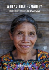 A healthier humanity: the WHO investment case for 2019-2023