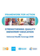 FRAMEWORK FOR ACTION STRENGTHENING QUALITY MIDWIFERY EDUCATION