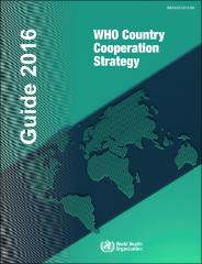 The Guide for the formulation of the WHO Country Cooperation Strategy (2016)