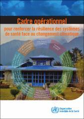 Cadre opérationnel pour renforcer la résilience des systèmes de santé face au changement climatique