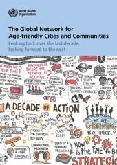 The Global Network for Age-friendly Cities and Communities: Looking back over the last decade, looking forward to the next