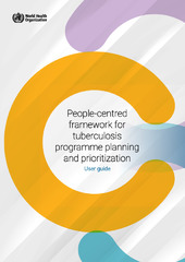 People-centred framework for tuberculosis programme planning and prioritization, User guide