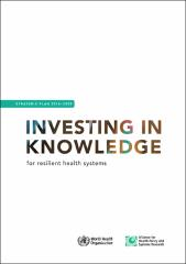 Investing in knowledge for resilient health systems: strategic plan 2016-2020