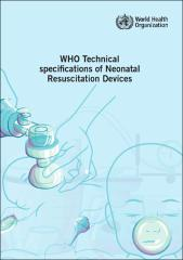 WHO technical specifications of neonatal resuscitation devices