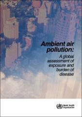 Ambient air pollution: A global assessment of exposure and burden of disease