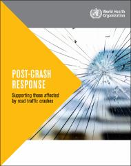 Post-crash response: supporting those affected by road traffic crashes