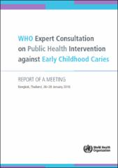 WHO expert consultation on public health intervention against early childhood caries