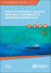 Community based health insurance: how can it contribute to progress towards UHC?