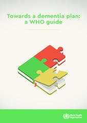 Towards a dementia plan: a WHO guide