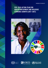 Five-year action plan for health employment and inclusive economic growth (2017 -2021)