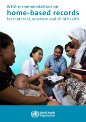 WHO recommendations on home-based records for maternal, newborn and child health