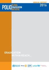 Global Polio Eradication Initiative: annual report 2016: eradication within reach