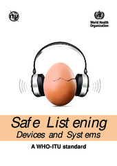 Safe listening devices and systems: a WHO-ITU standard