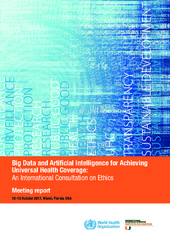 Big data and artificial intelligence for achieving universal health coverage: an international consultation on ethics