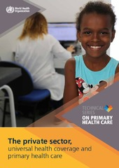 The private sector, universal health coverage and primary health care