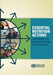 Essential Nutrition Actions: mainstreaming nutrition throughout the life-course