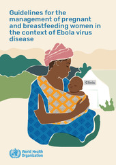 Guidelines for the management of pregnant and breastfeeding women in the context of Ebola virus disease