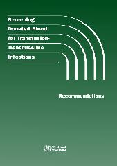 Screening donated blood for transfusion-transmissible infections : recommendations
