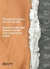 Strengthening care for the injured: success stories and lessons learned from around the world