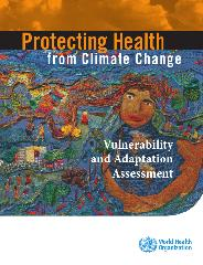 Protecting health from climate change: vulnerability and adaptation assessment