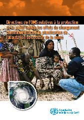 Directives de l'OMS relatives à la protection de la santé contre les effets du changement climatique grâce à la planification de l'adaptation du secteur de la santé