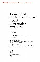 Design And Implementation Of Health Information Systems Edited By Theo Lippeveld Rainer Sauerborn Claude Bodart