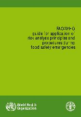 FAO/WHO guide for application of risk analysis principles and procedures during food safety emergencies