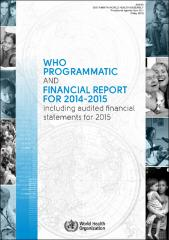WHO programmatic and financial report for 2014-2015 including audited financial statements for 2015 (A69/45)