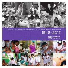 Nursing and Midwifery in the History of the World Health Organization (1948–2017)