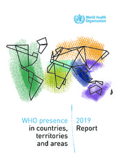 WHO presence in countries, territories and areas: 2019 report
