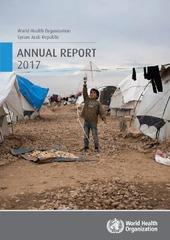 World Health Organization Syrian Arab Republic: annual report 2017