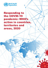 Responding to the COVID-19 pandemic: WHO's action in countries, territories and areas, 2020
