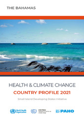 Health and climate change: country profile 2021: the Bahamas - World Health Organization