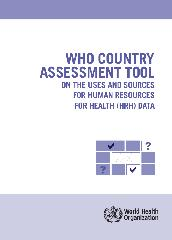 WHO country assessment tool on the uses and sources for human resources for health (HRH) data