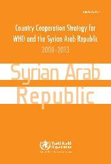 Country cooperation strategy for WHO and Syrian Arab Republic: 2008–2013
