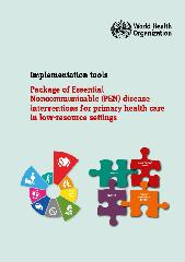 Implementation tools: package of essential noncommunicable (??PEN)?? disease interventions for primary health care in low-resource settings